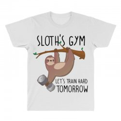 sloth's gym let's train hard tomorrow All Over Men's T-shirt | Artistshot