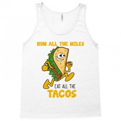 run all the miles eat all the tacos Tank Top | Artistshot