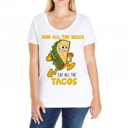 run all the miles eat all the tacos Ladies Curvy T-Shirt | Artistshot