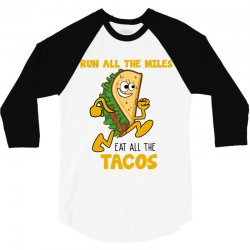 run all the miles eat all the tacos 3/4 Sleeve Shirt | Artistshot