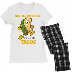 run all the miles eat all the tacos Women's Pajamas Set | Artistshot