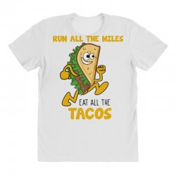 run all the miles eat all the tacos All Over Women's T-shirt | Artistshot