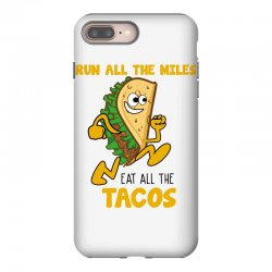 run all the miles eat all the tacos iPhone 8 Plus Case | Artistshot