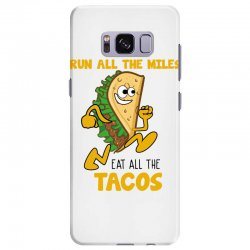 run all the miles eat all the tacos Samsung Galaxy S8 Plus Case | Artistshot