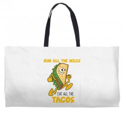 run all the miles eat all the tacos Weekender Totes | Artistshot