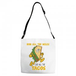 run all the miles eat all the tacos Adjustable Strap Totes | Artistshot