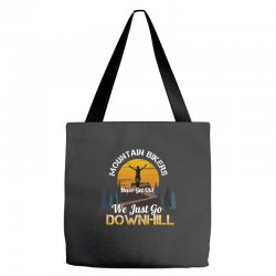 mountain bikers never get old we just go downhill 1 Tote Bags | Artistshot