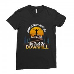 mountain bikers never get old we just go downhill 1 Ladies Fitted T-Shirt | Artistshot