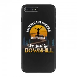 mountain bikers never get old we just go downhill 1 iPhone 7 Plus Case | Artistshot