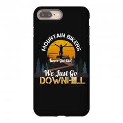 mountain bikers never get old we just go downhill 1 iPhone 8 Plus Case | Artistshot