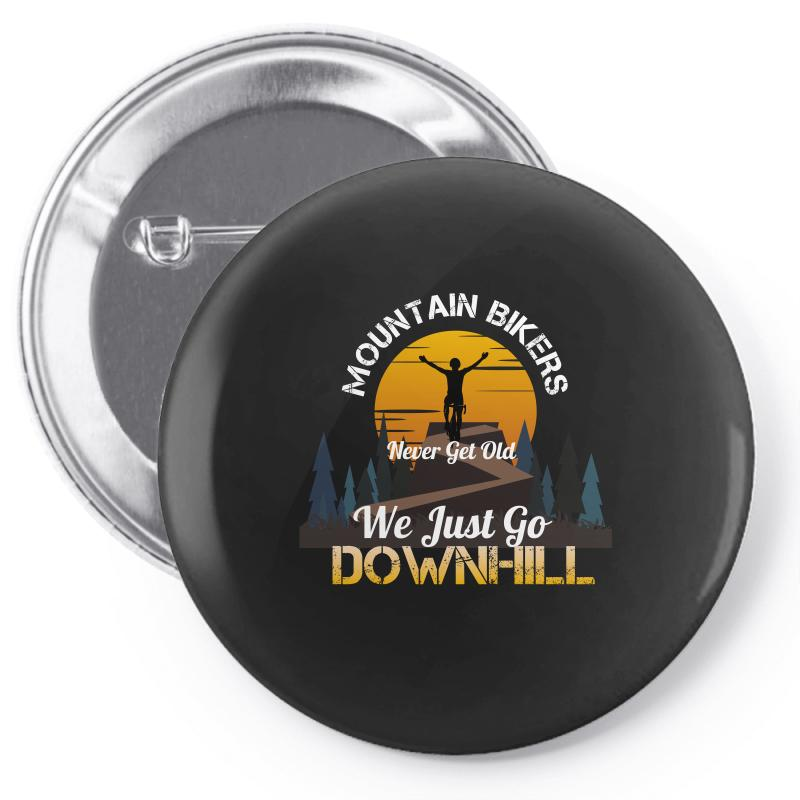 Mountain Bikers Never Get Old We Just Go Downhill 1 Pin-back Button | Artistshot