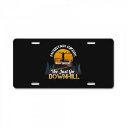 mountain bikers never get old we just go downhill 1 License Plate | Artistshot