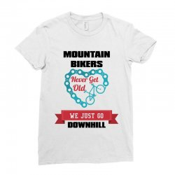 mountain bikers never get old we just go downhill Ladies Fitted T-Shirt | Artistshot
