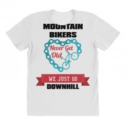 mountain bikers never get old we just go downhill All Over Women's T-shirt | Artistshot