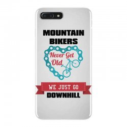 mountain bikers never get old we just go downhill iPhone 7 Plus Case | Artistshot