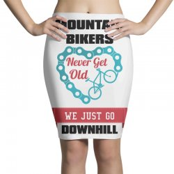mountain bikers never get old we just go downhill Pencil Skirts | Artistshot