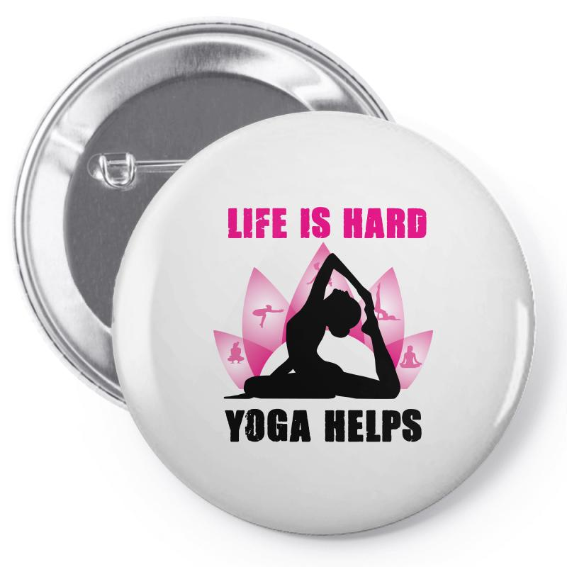 Life Is Hard Yoga Helps Pin-back Button | Artistshot
