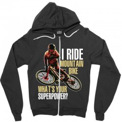 i ride mountain bike Zipper Hoodie | Artistshot