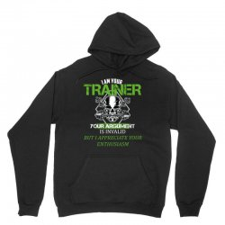 i am your trainer your argument is invalid but i appreciate your enthu Unisex Hoodie | Artistshot