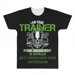 i am your trainer your argument is invalid but i appreciate your enthu All Over Men's T-shirt | Artistshot