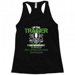 i am your trainer your argument is invalid but i appreciate your enthu Racerback Tank | Artistshot