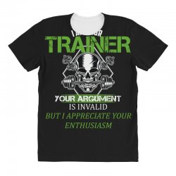 i am your trainer your argument is invalid but i appreciate your enthu All Over Women's T-shirt | Artistshot