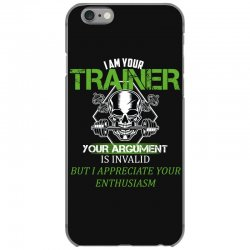 i am your trainer your argument is invalid but i appreciate your enthu iPhone 6/6s Case | Artistshot