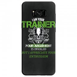i am your trainer your argument is invalid but i appreciate your enthu Samsung Galaxy S8 Case | Artistshot