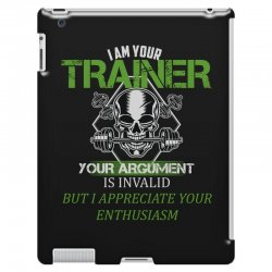 i am your trainer your argument is invalid but i appreciate your enthu iPad 3 and 4 Case | Artistshot