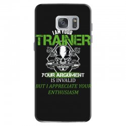 i am your trainer your argument is invalid but i appreciate your enthu Samsung Galaxy S7 Case | Artistshot