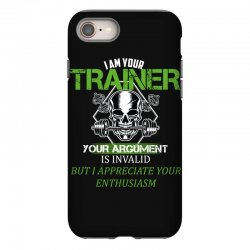 i am your trainer your argument is invalid but i appreciate your enthu iPhone 8 Case | Artistshot