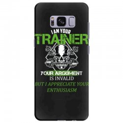 i am your trainer your argument is invalid but i appreciate your enthu Samsung Galaxy S8 Plus Case | Artistshot