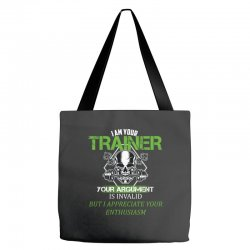 i am your trainer your argument is invalid but i appreciate your enthu Tote Bags | Artistshot
