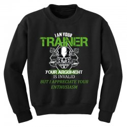i am your trainer your argument is invalid but i appreciate your enthu Youth Sweatshirt | Artistshot
