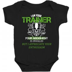 i am your trainer your argument is invalid but i appreciate your enthu Baby Bodysuit | Artistshot