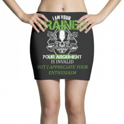 i am your trainer your argument is invalid but i appreciate your enthu Mini Skirts | Artistshot