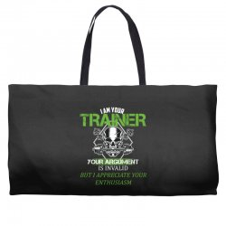 i am your trainer your argument is invalid but i appreciate your enthu Weekender Totes | Artistshot