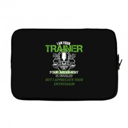 i am your trainer your argument is invalid but i appreciate your enthu Laptop sleeve | Artistshot