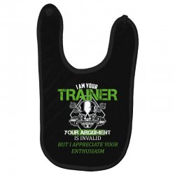 i am your trainer your argument is invalid but i appreciate your enthu Baby Bibs | Artistshot