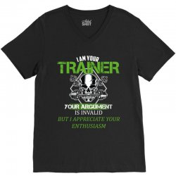 i am your trainer your argument is invalid but i appreciate your enthu V-Neck Tee | Artistshot