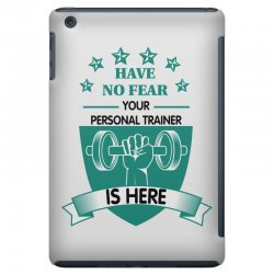 have no fear your personal trainer is here iPad Mini Case | Artistshot