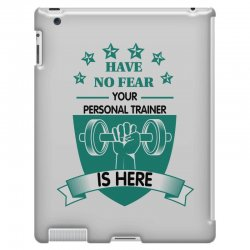 have no fear your personal trainer is here iPad 3 and 4 Case | Artistshot
