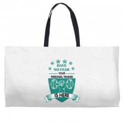 have no fear your personal trainer is here Weekender Totes | Artistshot