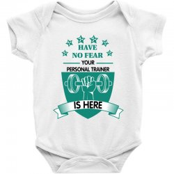 have no fear your personal trainer is here Baby Bodysuit | Artistshot