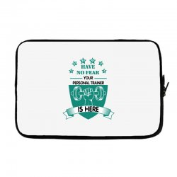 have no fear your personal trainer is here Laptop sleeve | Artistshot