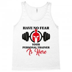 have no fear your personal trainer is here Tank Top   Artistshot