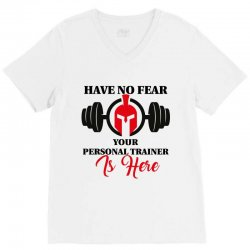 have no fear your personal trainer is here V-Neck Tee   Artistshot
