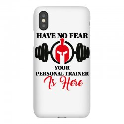 have no fear your personal trainer is here iPhoneX Case   Artistshot