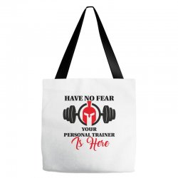 have no fear your personal trainer is here Tote Bags | Artistshot