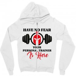 have no fear your personal trainer is here Zipper Hoodie   Artistshot